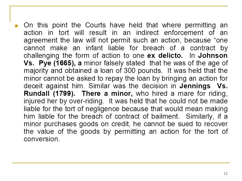 12 On this point the Courts have held that where permitting an action in tort will result in an indirect enforcement of an agreement the law will not