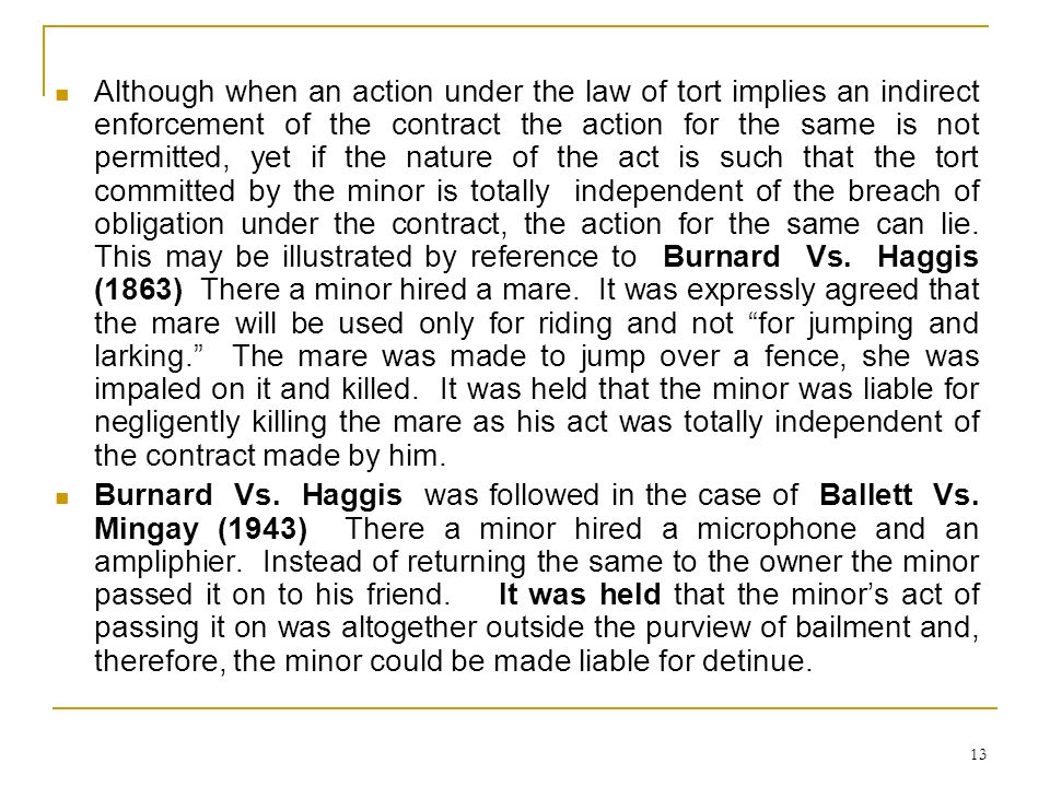 13 Although when an action under the law of tort implies an indirect enforcement of the contract the action for the same is not permitted, yet if the