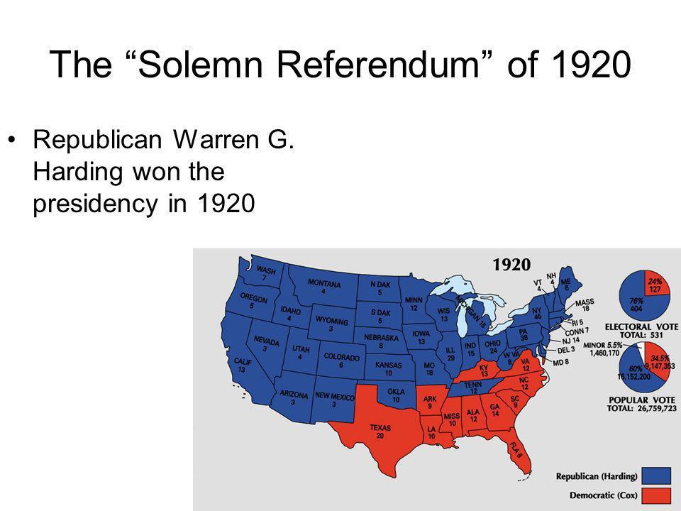 The Solemn Referendum of 1920 Republican Warren G. Harding won the presidency in 1920