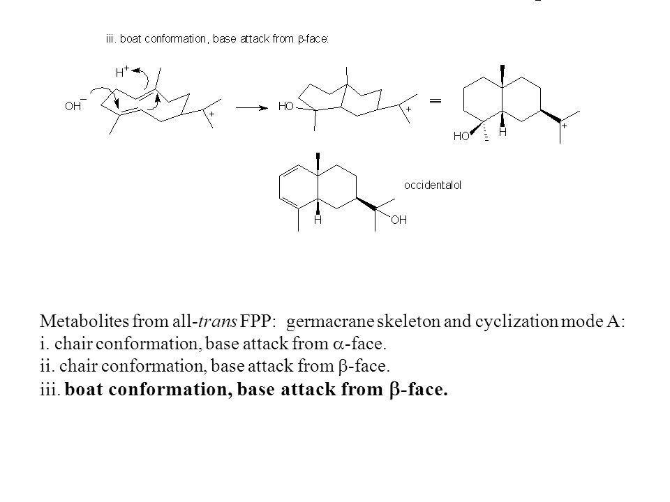Metabolites from all-trans FPP: germacrane skeleton and cyclization mode A: i. chair conformation, base attack from -face. ii. chair conformation, bas