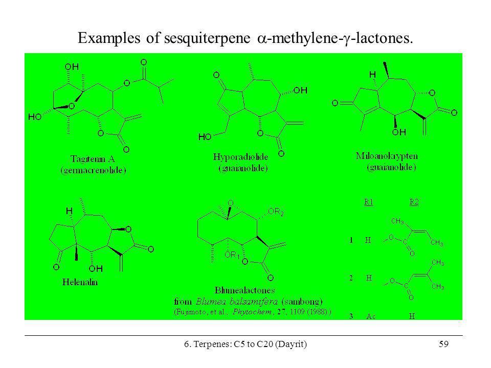 6. Terpenes: C5 to C20 (Dayrit)59 Examples of sesquiterpene -methylene- -lactones.