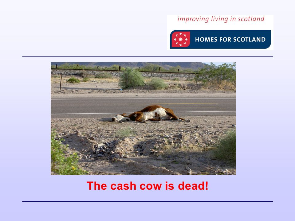 The cash cow is dead!