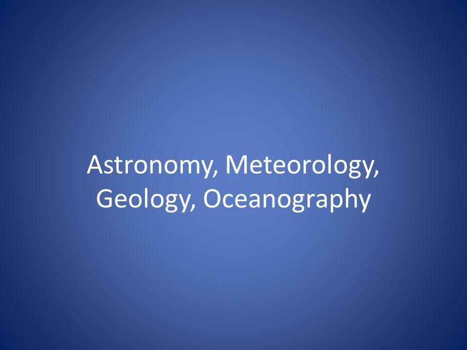 Astronomy, Meteorology, Geology, Oceanography