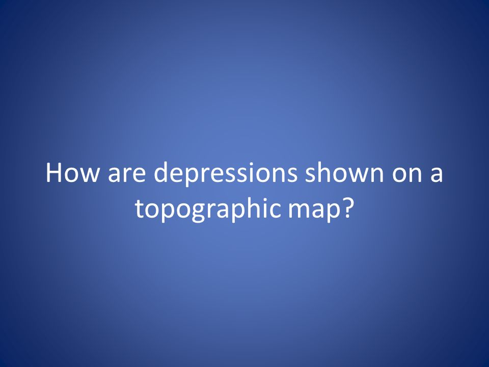 How are depressions shown on a topographic map?