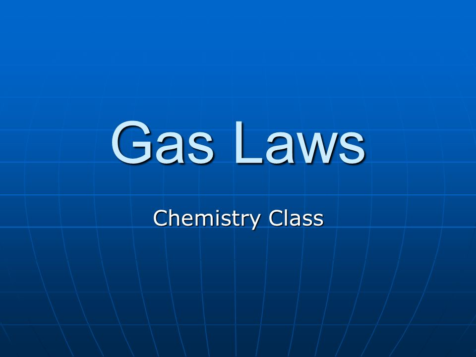 Gas Laws Chemistry Class
