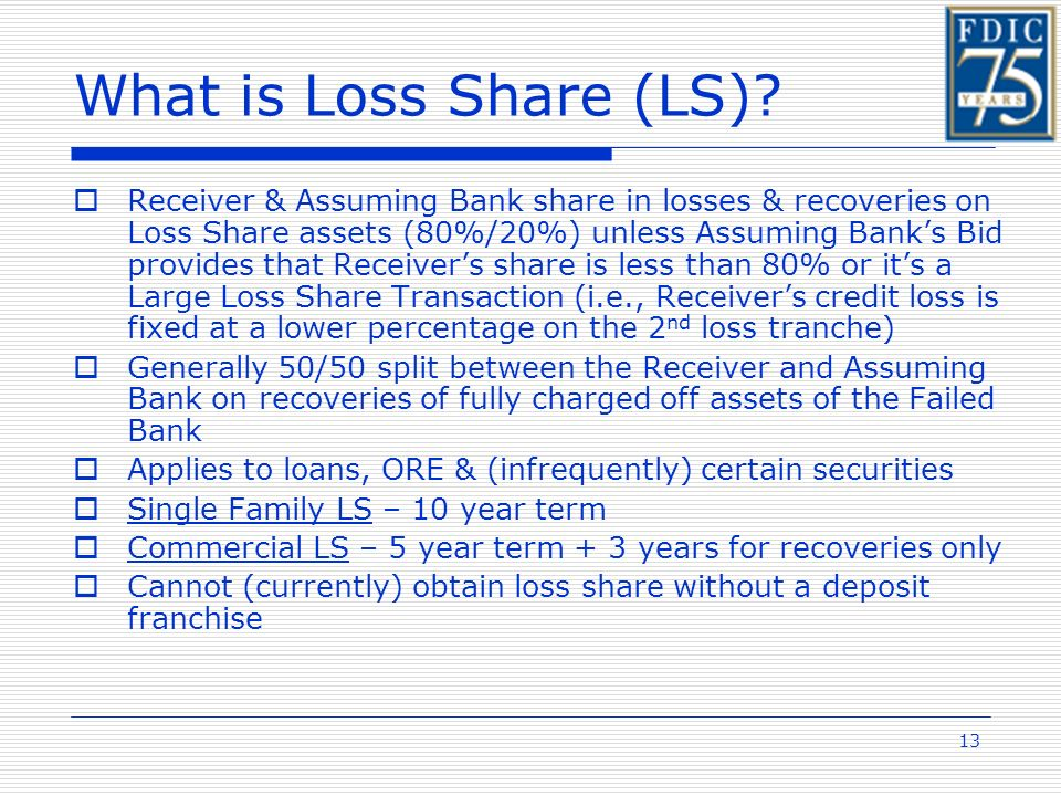 13 What is Loss Share (LS).