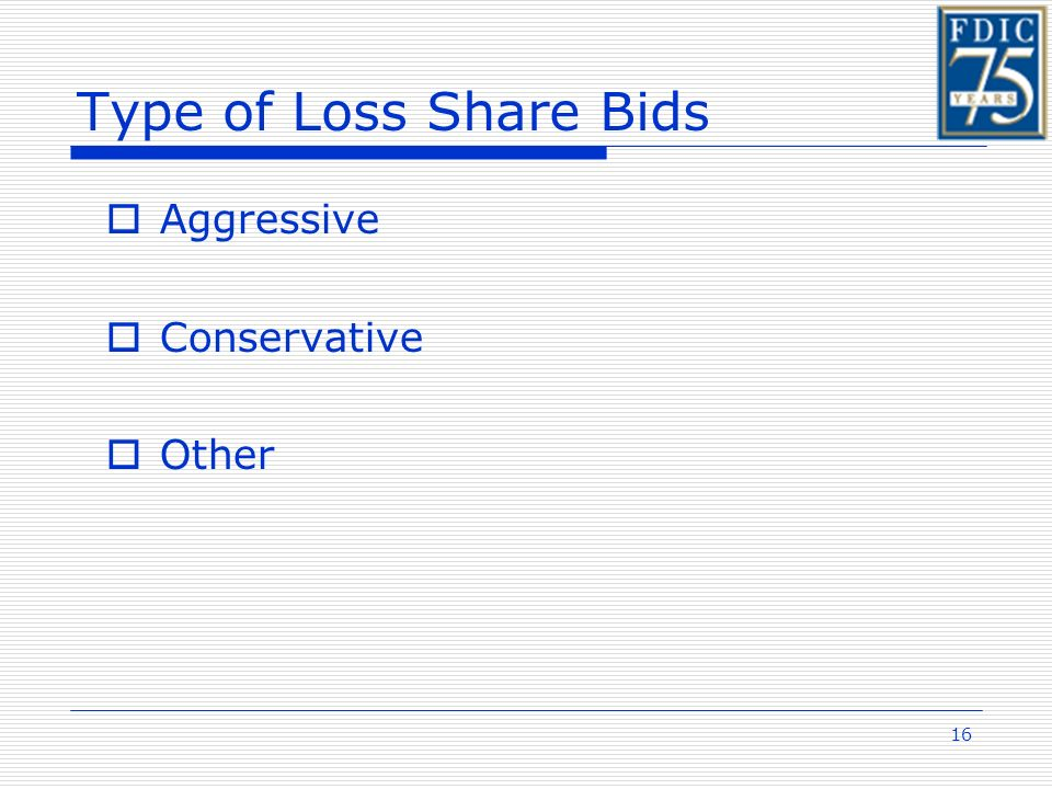 16 Type of Loss Share Bids Aggressive Conservative Other