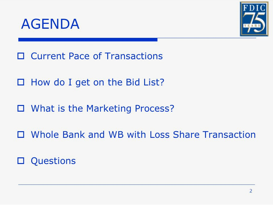 2 AGENDA Current Pace of Transactions How do I get on the Bid List.