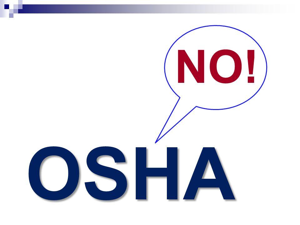 NO! OSHA