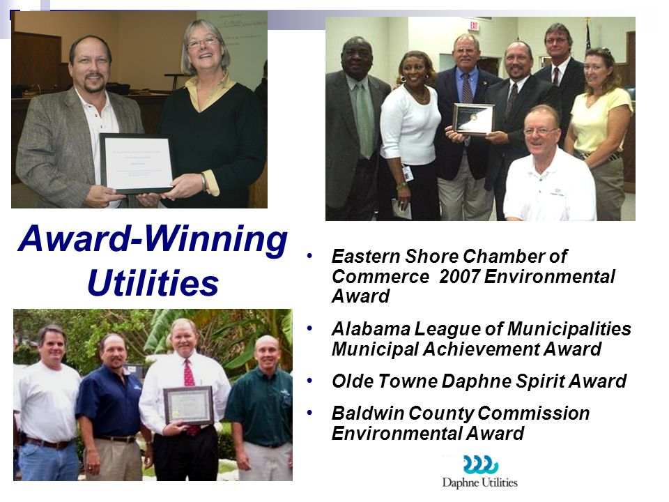 Eastern Shore Chamber of Commerce 2007 Environmental Award Alabama League of Municipalities Municipal Achievement Award Olde Towne Daphne Spirit Award
