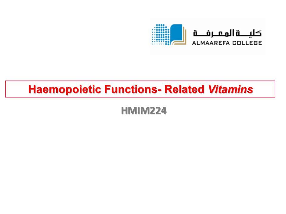 Haemopoietic Functions- Related Vitamins HMIM224