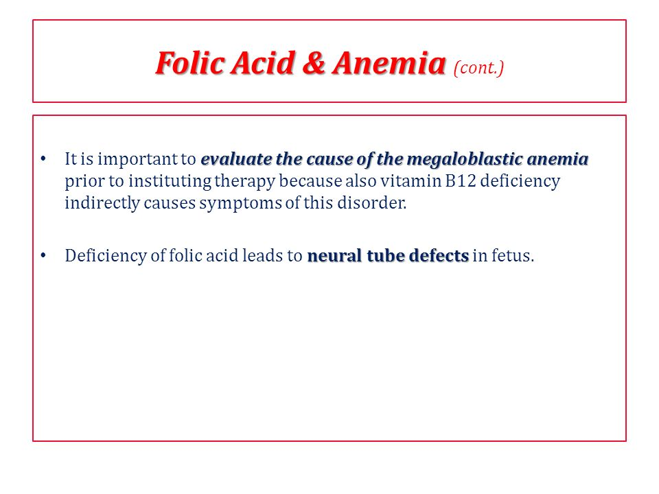 evaluate the cause of the megaloblastic anemia It is important to evaluate the cause of the megaloblastic anemia prior to instituting therapy because