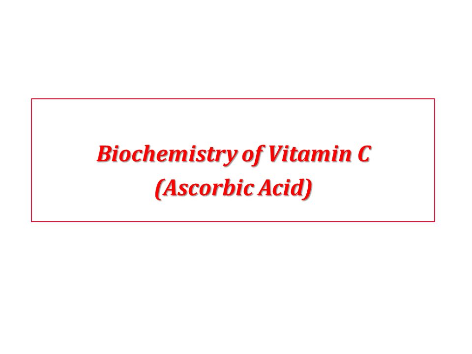 Biochemistry of Vitamin C (Ascorbic Acid)
