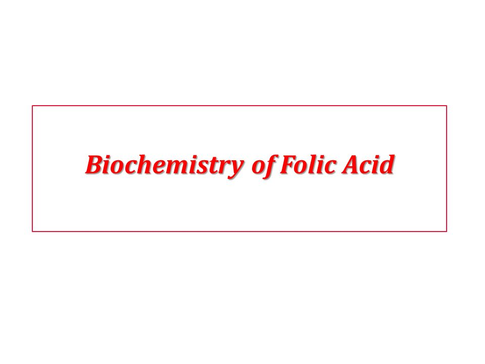 Biochemistry of Folic Acid