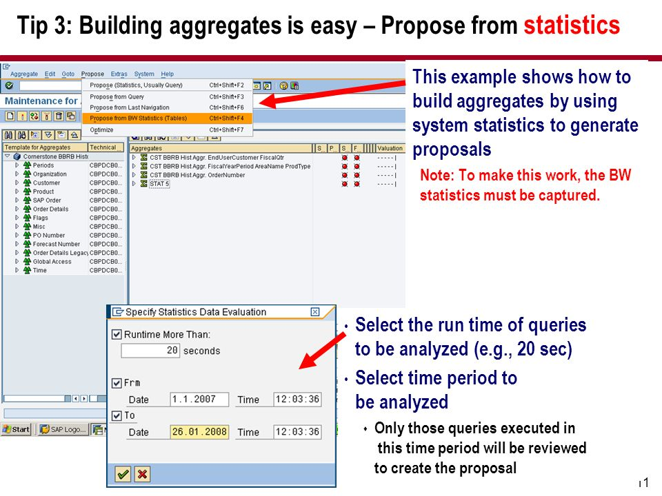 11 Tip 3: Building aggregates is easy – Propose from statistics Select the run time of queries to be analyzed (e.g., 20 sec) Select time period to be