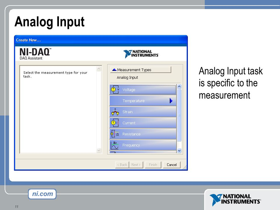 11 Analog Input Analog Input task is specific to the measurement
