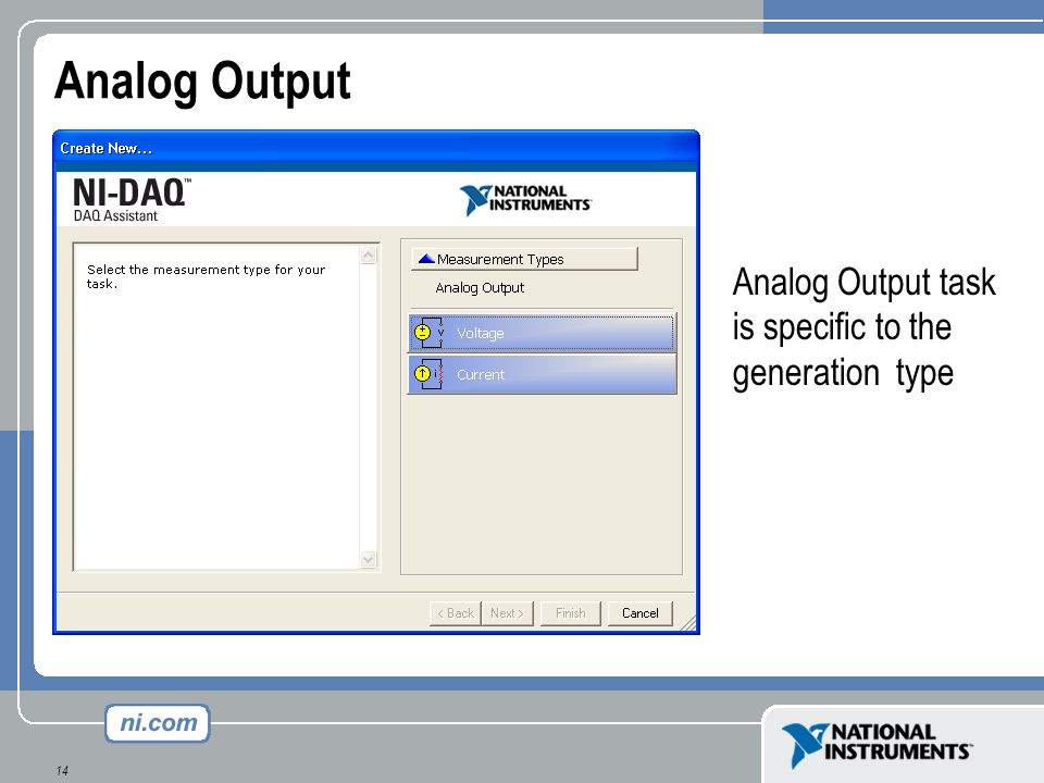 14 Analog Output Analog Output task is specific to the generation type