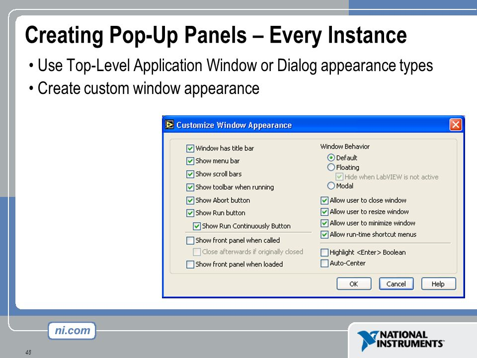 48 Creating Pop-Up Panels – Every Instance Use Top-Level Application Window or Dialog appearance types Create custom window appearance