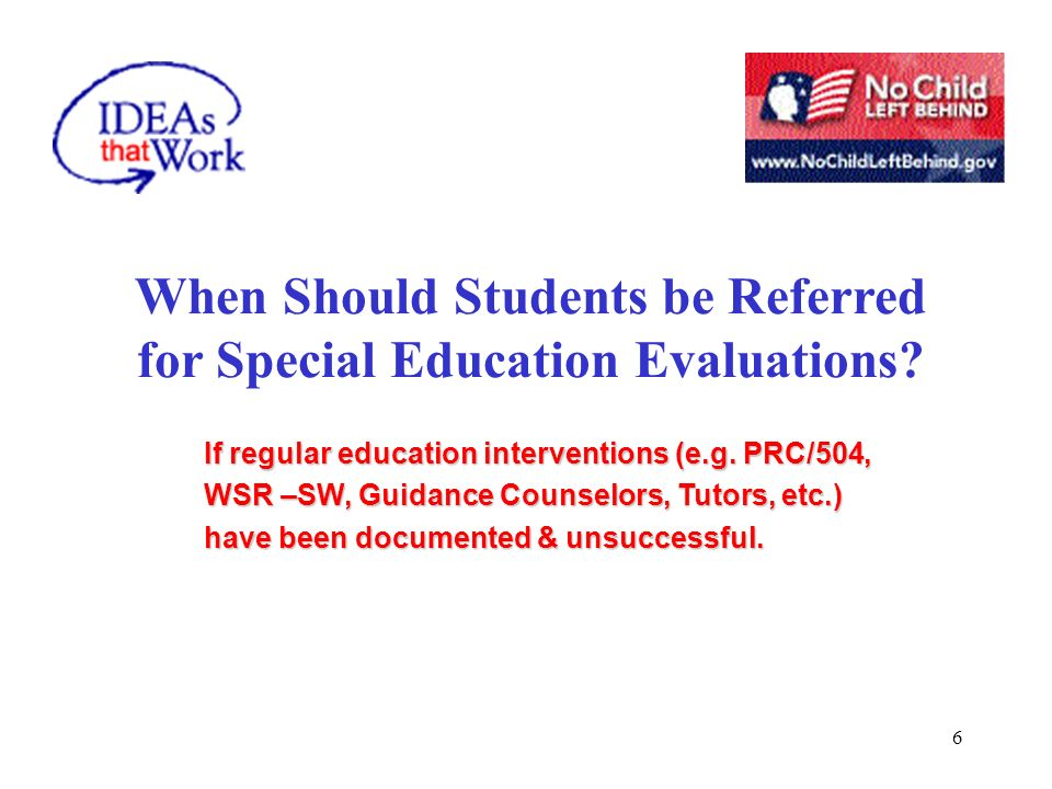 6 When Should Students be Referred for Special Education Evaluations.