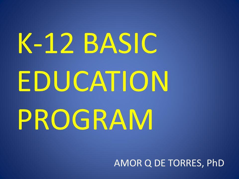 K-12 BASIC EDUCATION PROGRAM AMOR Q DE TORRES, PhD
