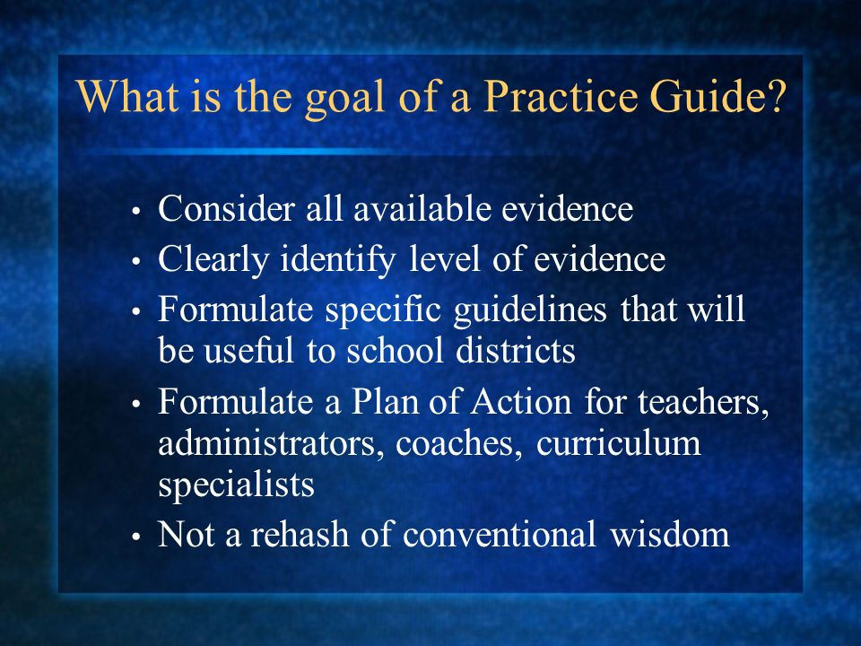 What is the goal of a Practice Guide.