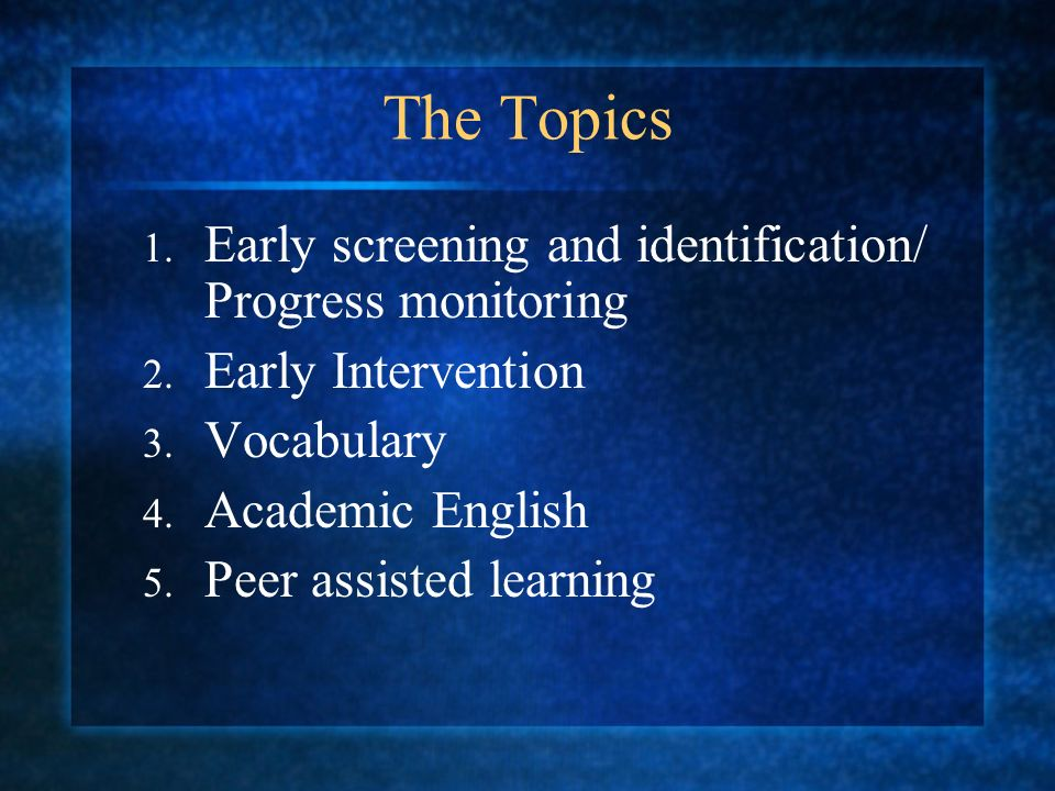 The Topics 1. Early screening and identification/ Progress monitoring 2.