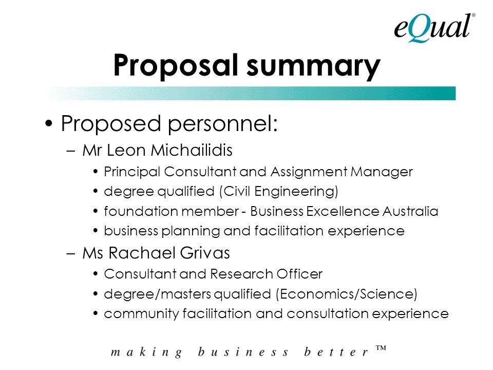 Proposal summary Other general matters: –reporting and communication to XO, –outputs will be in MS Word format, –strict confidentiality is assured, –v