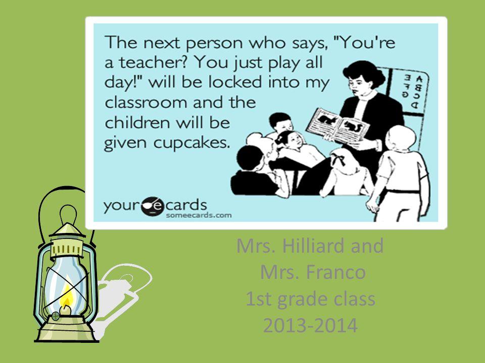 Mrs. Hilliard and Mrs. Franco 1st grade class 2013-2014
