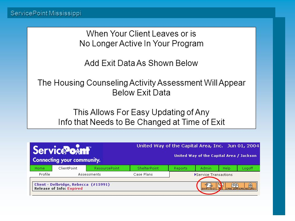 When Your Client Leaves or is No Longer Active In Your Program Add Exit Data As Shown Below The Housing Counseling Activity Assessment Will Appear Below Exit Data This Allows For Easy Updating of Any Info that Needs to Be Changed at Time of Exit