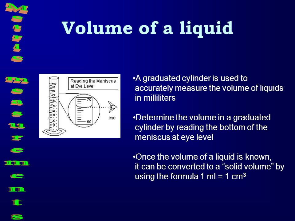 Volume of a liquid A graduated cylinder is used to accurately measure the volume of liquids in milliliters Determine the volume in a graduated cylinde