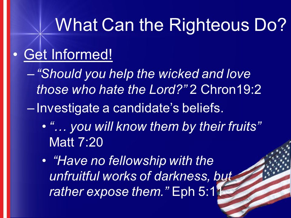 What Can the Righteous Do. Get Informed.