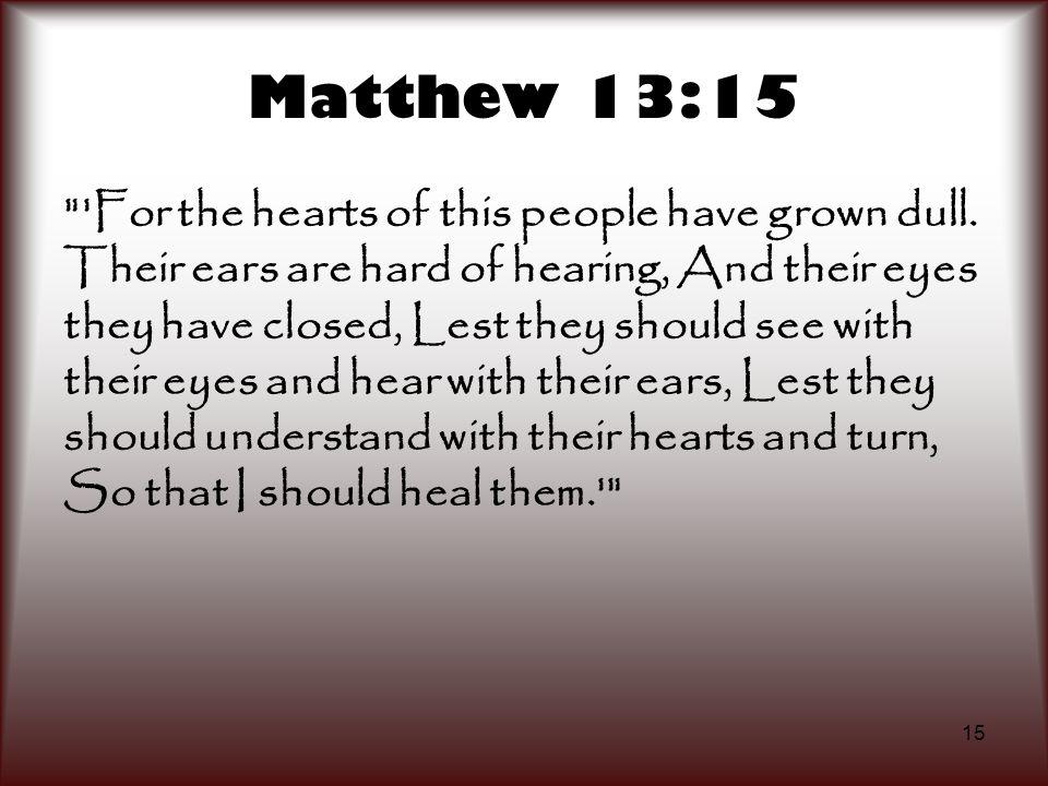 15 Matthew 13:15