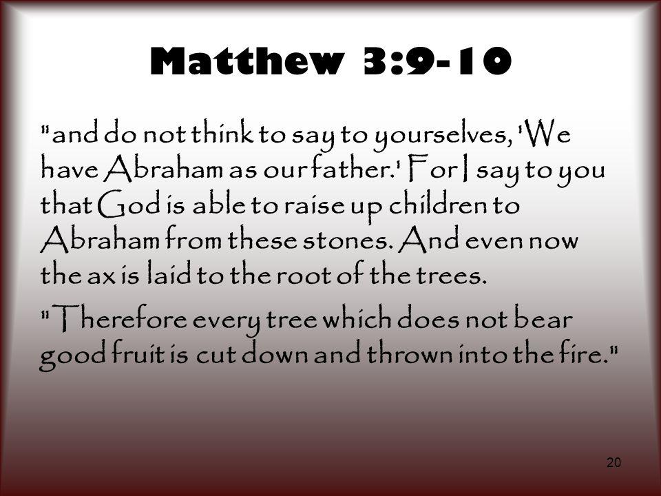 20 Matthew 3:9-10