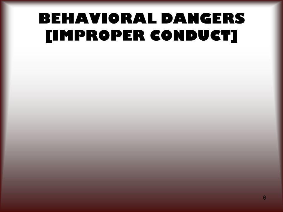 6 BEHAVIORAL DANGERS [IMPROPER CONDUCT]