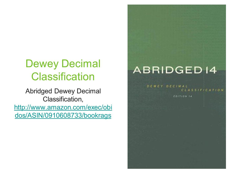 Dewey Decimal Classification Abridged Dewey Decimal Classification, http://www.amazon.com/exec/obi dos/ASIN/0910608733/bookrags http://www.amazon.com/