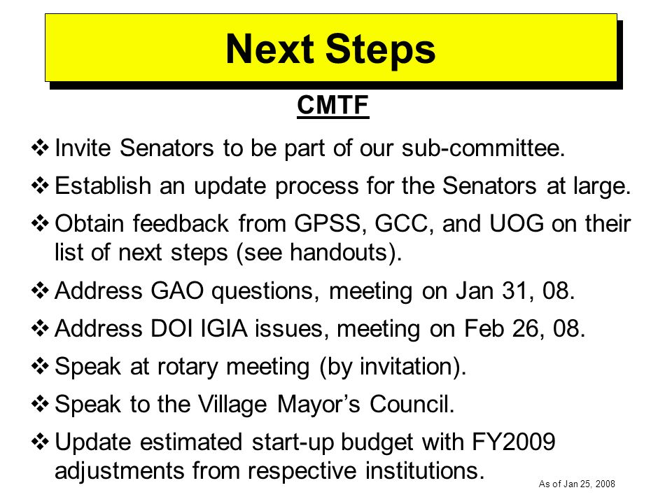 -----DRAFT----- As of Jan 25, 2008 Next Steps Invite Senators to be part of our sub-committee.