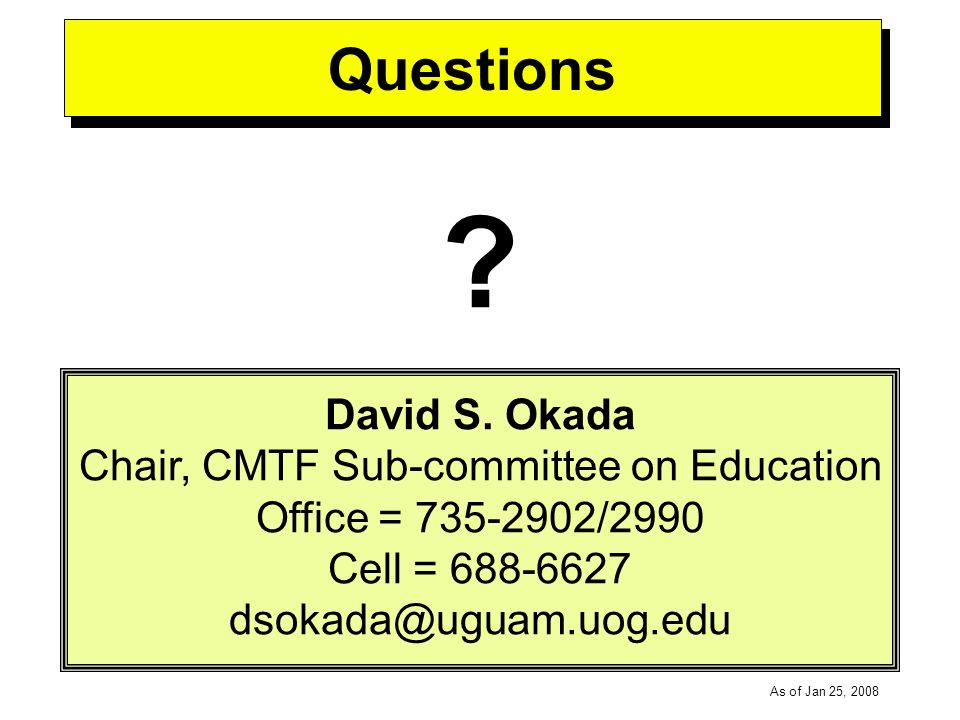 -----DRAFT----- As of Jan 25, 2008 Questions . David S.
