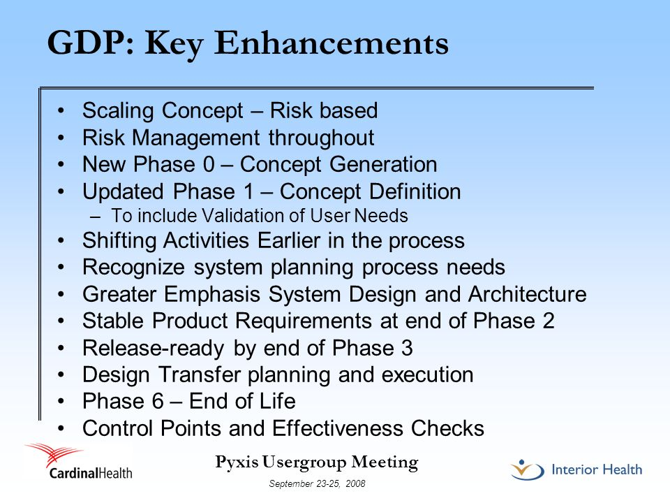 Pyxis Usergroup Meeting September 23-25, 2008 GDP: Key Enhancements Scaling Concept – Risk based Risk Management throughout New Phase 0 – Concept Gene