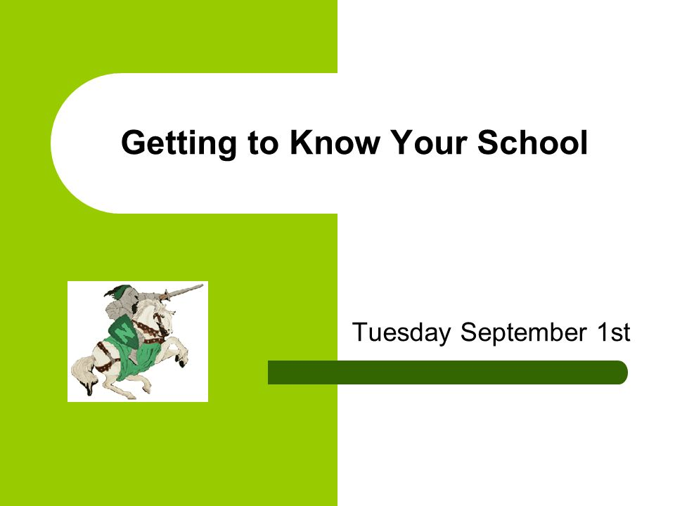 Getting to Know Your School Tuesday September 1st
