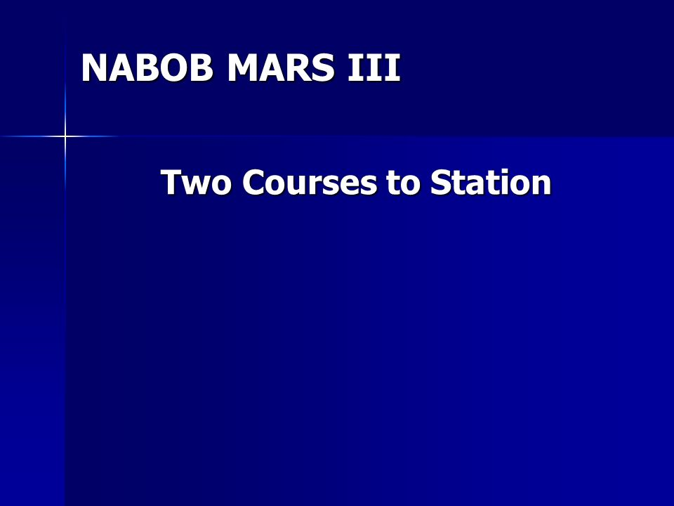 NABOB MARS III Two Courses to Station