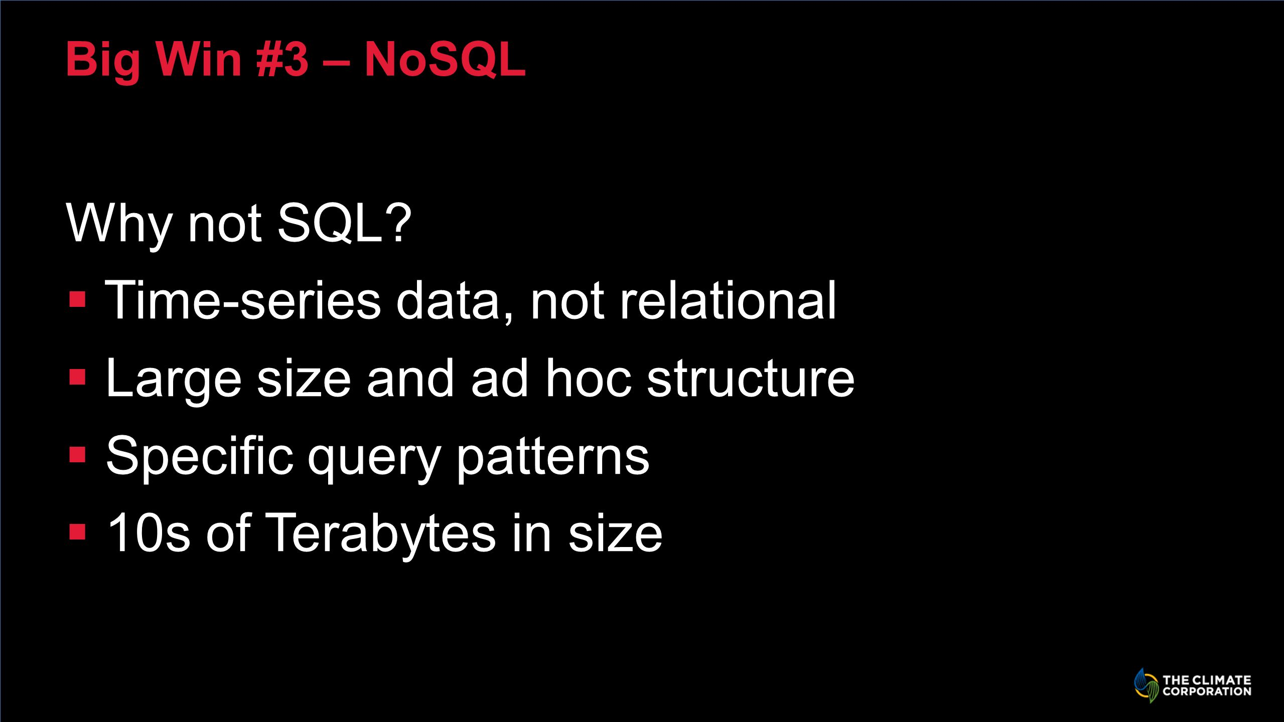 Big Win #3 – NoSQL Why not SQL.