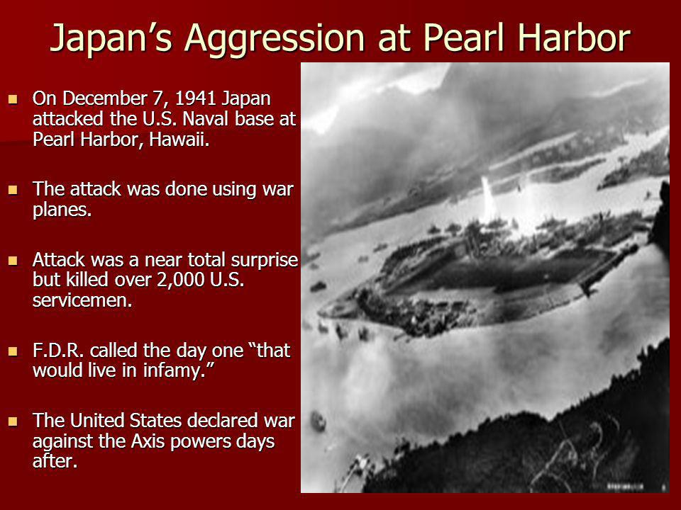 On December 7, 1941 Japan attacked the U.S. Naval base at Pearl Harbor, Hawaii.