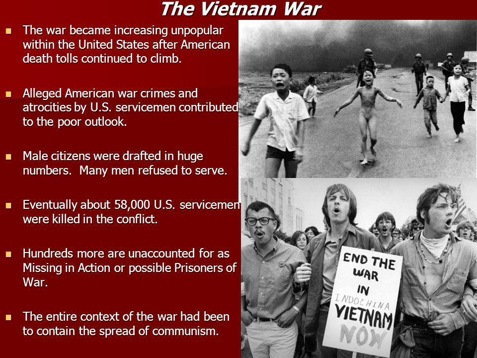 The Vietnam War The war became increasing unpopular within the United States after American death tolls continued to climb.