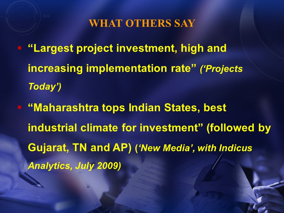 Largest project investment, high and increasing implementation rate (Projects Today) Maharashtra tops Indian States, best industrial climate for inves