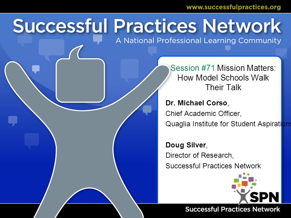 Session #71 Mission Matters: How Model Schools Walk Their Talk Dr.