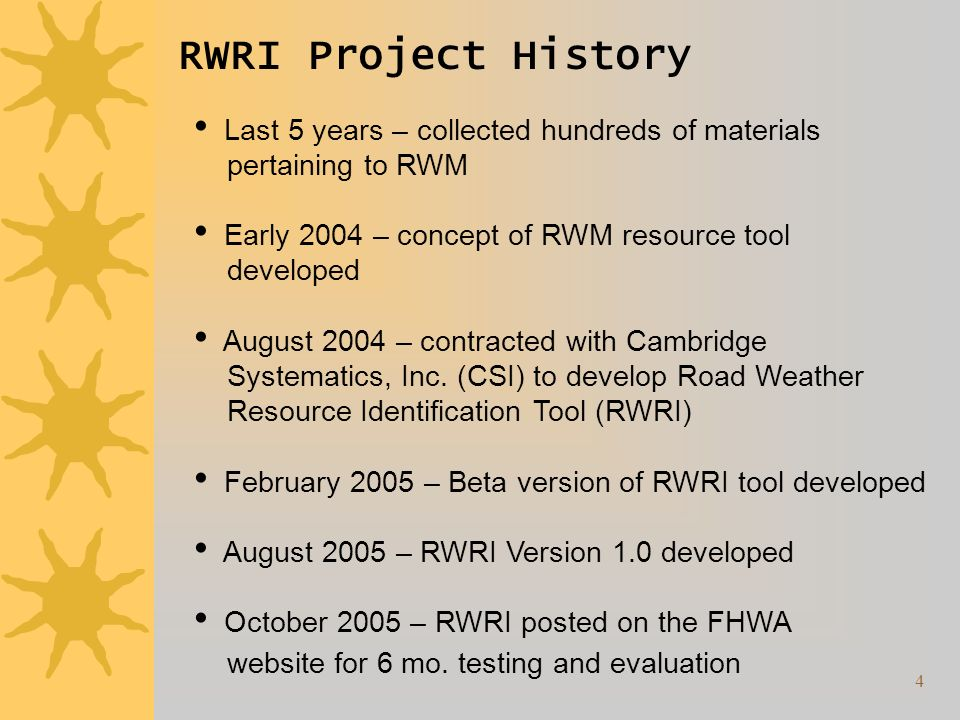4 RWRI Project History Last 5 years – collected hundreds of materials pertaining to RWM Early 2004 – concept of RWM resource tool developed August 2004 – contracted with Cambridge Systematics, Inc.