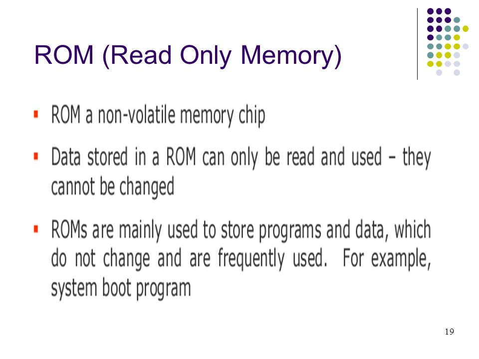 ROM (Read Only Memory) 19