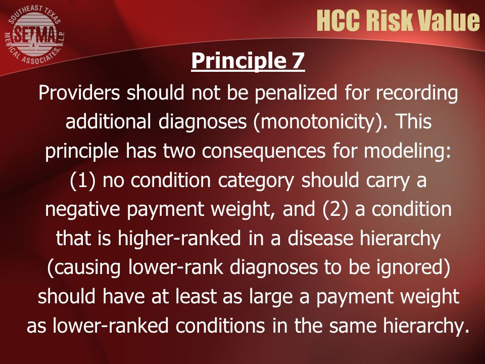HCC Risk Value Providers should not be penalized for recording additional diagnoses (monotonicity).