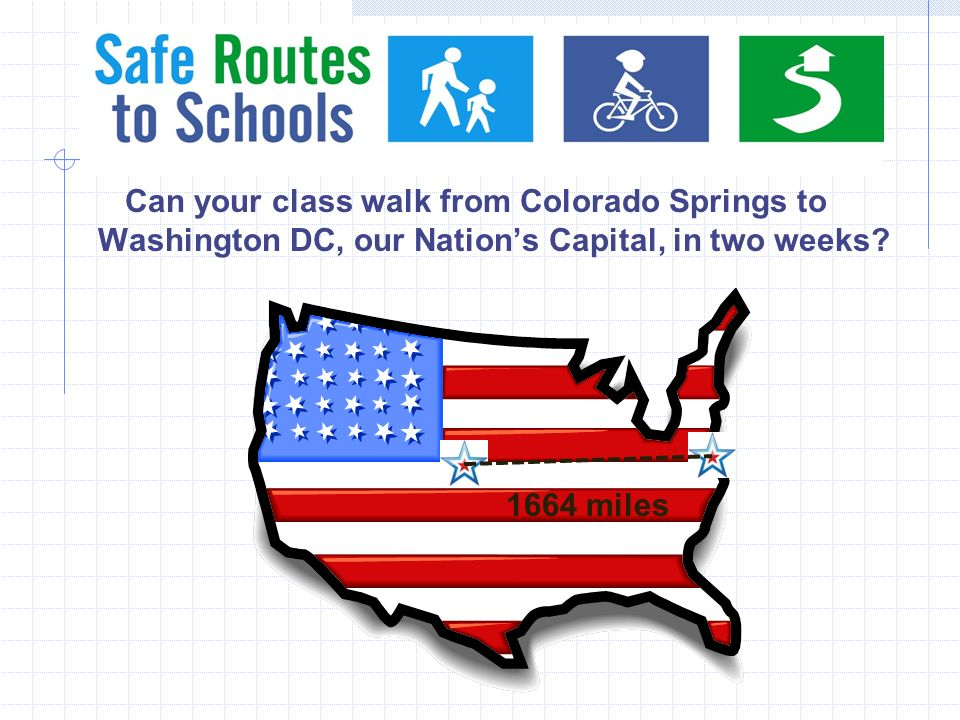 Can your class walk from Colorado Springs to Washington DC, our Nations Capital, in two weeks.