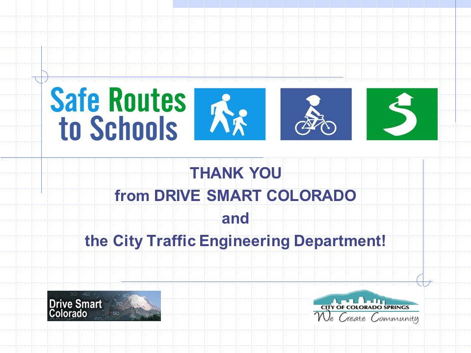 THANK YOU from DRIVE SMART COLORADO and the City Traffic Engineering Department!